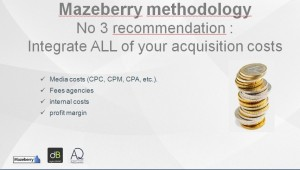 No 3 recommendation: integrate ALL of your acquisition costs